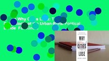 Online Why Cities Lose: The Deep Roots of the Urban-Rural Political Divide  For Kindle