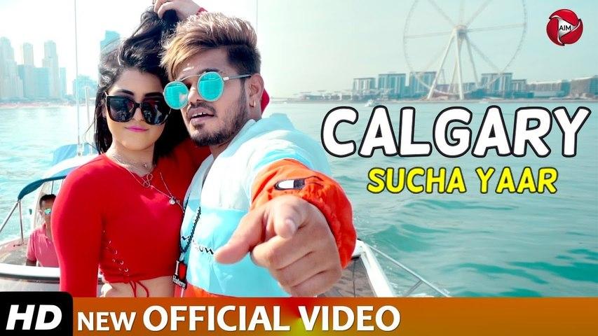 CALGARY - Sucha Yaar (Full Video Song) ft. Inder Maan & Ranjha Yaar | Latest Punjabi Songs 2019