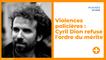 Violences policières : Cyril Dion refuse l'ordre du mérite