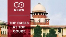 Top Cases Before Apex Court