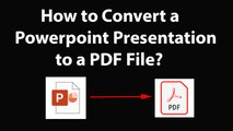 How to Convert a Powerpoint Presentation to a PDF File?