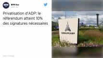 Privatisation d'ADP : La procédure de référendum a déjà recueilli 480 300 signatures