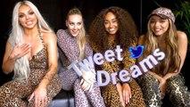 Tweet Dreams w/ Little Mix