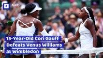 15-Year-Old Cori Gauff Defeats Venus Williams at Wimbledon