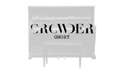 Crowder - Ghost