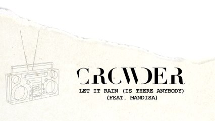 Crowder - Let It Rain (Is There Anybody)