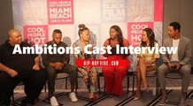 "HHV Exclusive: ""Ambitions"" cast (Essence Atkins, Brian White, Robin Givens, Kendrick Cross) talk social media, premise of show, types of roles they play, and their characters"