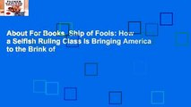 About For Books  Ship of Fools: How a Selfish Ruling Class Is Bringing America to the Brink of
