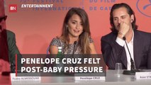 Penelope Cruz And Her Beauty After Baby