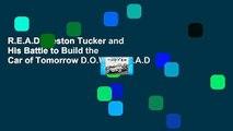 R.E.A.D Preston Tucker and His Battle to Build the Car of Tomorrow D.O.W.N.L.O.A.D
