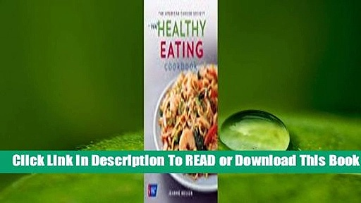 Full E-book  The American Cancer Society New Healthy Eating Cookbook (Healthy for Life)  For