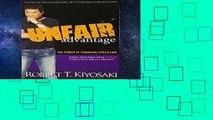 R.E.A.D Unfair Advantage: The Power of Financial Education D.O.W.N.L.O.A.D