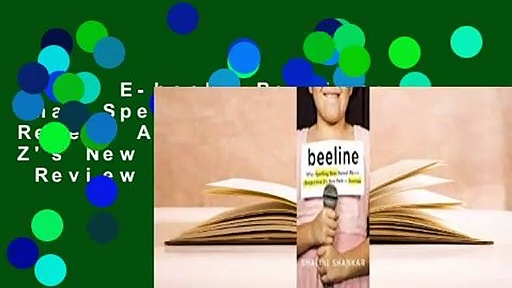 Full E-book  Beeline: What Spelling Bees Reveal About Generation Z's New Path to Success  Review
