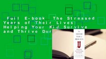 Full E-book  The Stressed Years of Their Lives: Helping Your Kid Survive and Thrive During Their