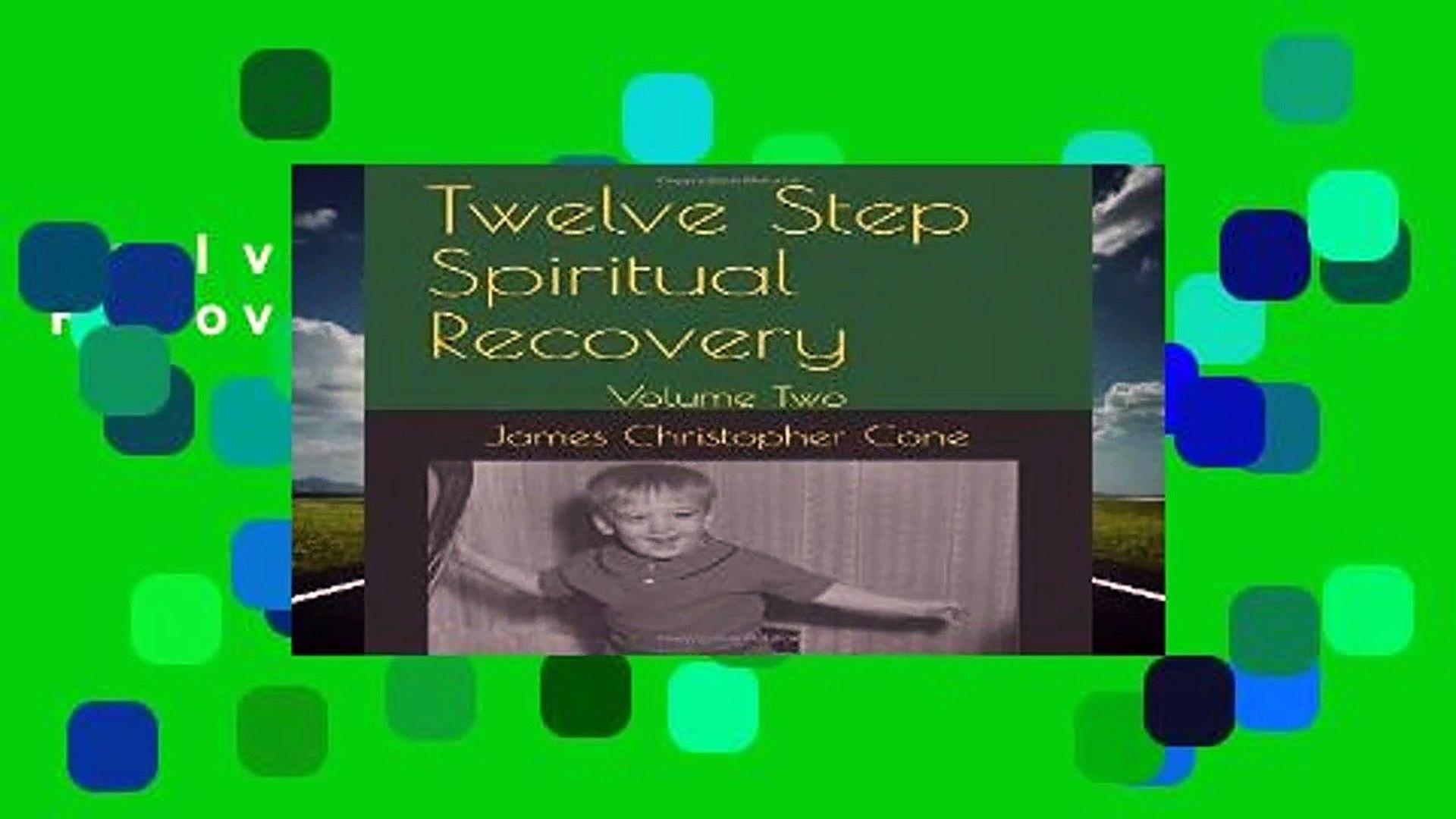 Twelve Step Spiritual Recovery: Volume Two