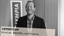 Interview de Nicolas Brossel, architecte de CanalOlympia