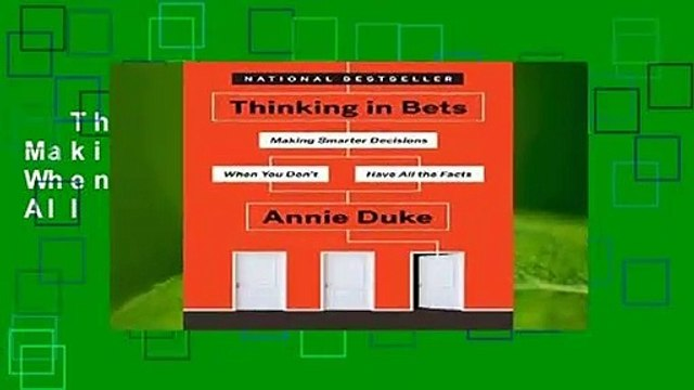 Thinking in Bets: Making Smarter Decisions When You Don t Have All the Facts  Review