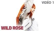 WILD ROSE - Vidéo 1