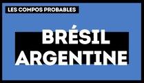 Brésil - Argentine  : les compositions probables