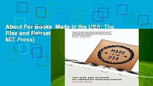 About For Books  Made in the USA: The Rise and Retreat of American Manufacturing (The MIT Press)