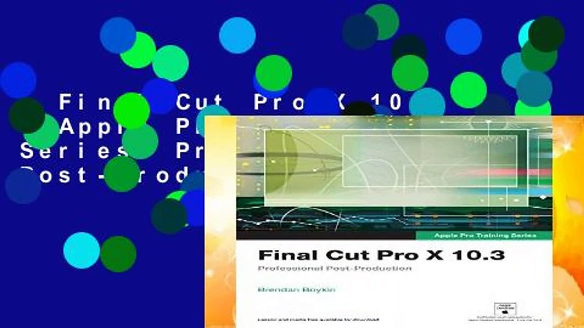 Final Cut Pro X 10 3 - Apple Pro Training Series: Professional  Post-Production Complete