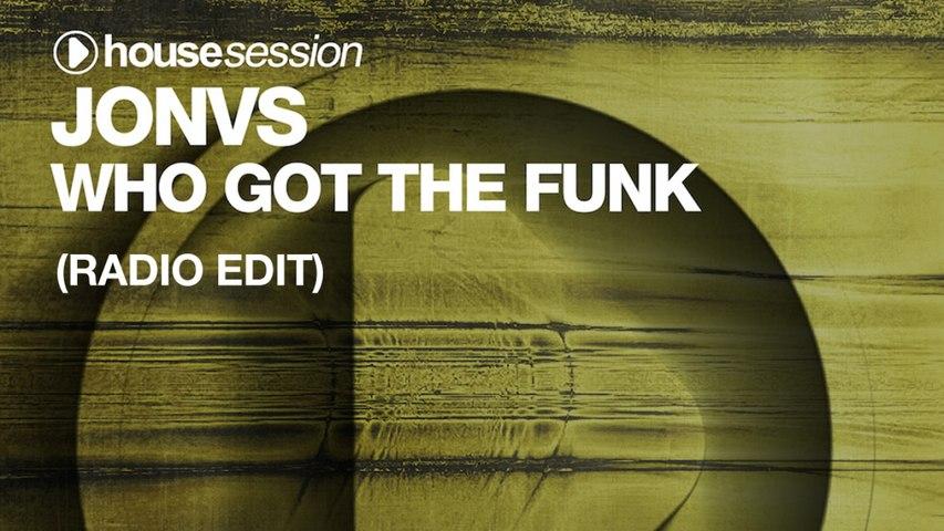 JONVS - Who Got The Funk (Radio Edit)