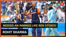 Needed an innings like Ben Stokes to win, says Rohit Sharma
