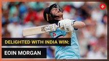Delighted with win against India, says England's Eoin Morgan