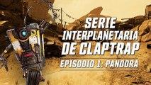 Borderlands 3 - Claptrap presenta Pandora