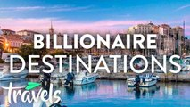 Top 10 Billionaire Travel Destinations in Summer 2019