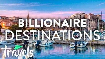 Top 10 Billionaire Travel Destinations in Summer 2019