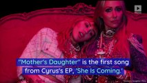 Miley Cyrus Debuts 'Mother's Daughter' Music Video