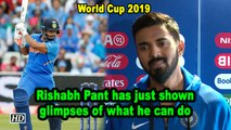World Cup 2019 | Rishabh Pant has just shown glimpses of what he can do: KL Rahul