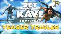 Jet Kave Adventure - Teaser Trailer