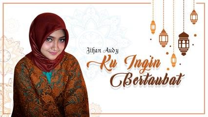 Jihan Audy - Ku Ingin Bertaubat (Official Music Video)
