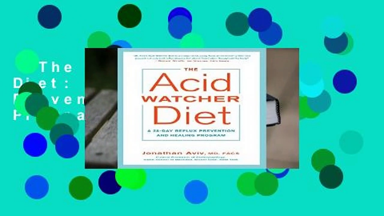 The Acid Watcher Diet: A 28-Day Reflux Prevention and Healing Program  For Kindle