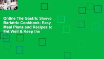 Online The Gastric Sleeve Bariatric Cookbook: Easy Meal Plans and Recipes to Eat Well & Keep the