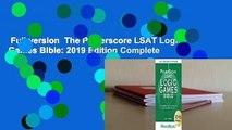 Full version  The Powerscore LSAT Logic Games Bible: 2019 Edition Complete