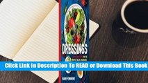 Online Dressings: Over 200 Recipes for the Perfect Salads, Marinades, Sauces, and Dips  For Full