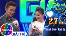 THVL | Giải mã tri kỷ - Tập 27: Diễn viên Thanh Duy – Diễn viên, ca sĩ Kha Ly