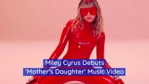 Miley Cyrus Releases A Music Video For 'Mother's Daughter'
