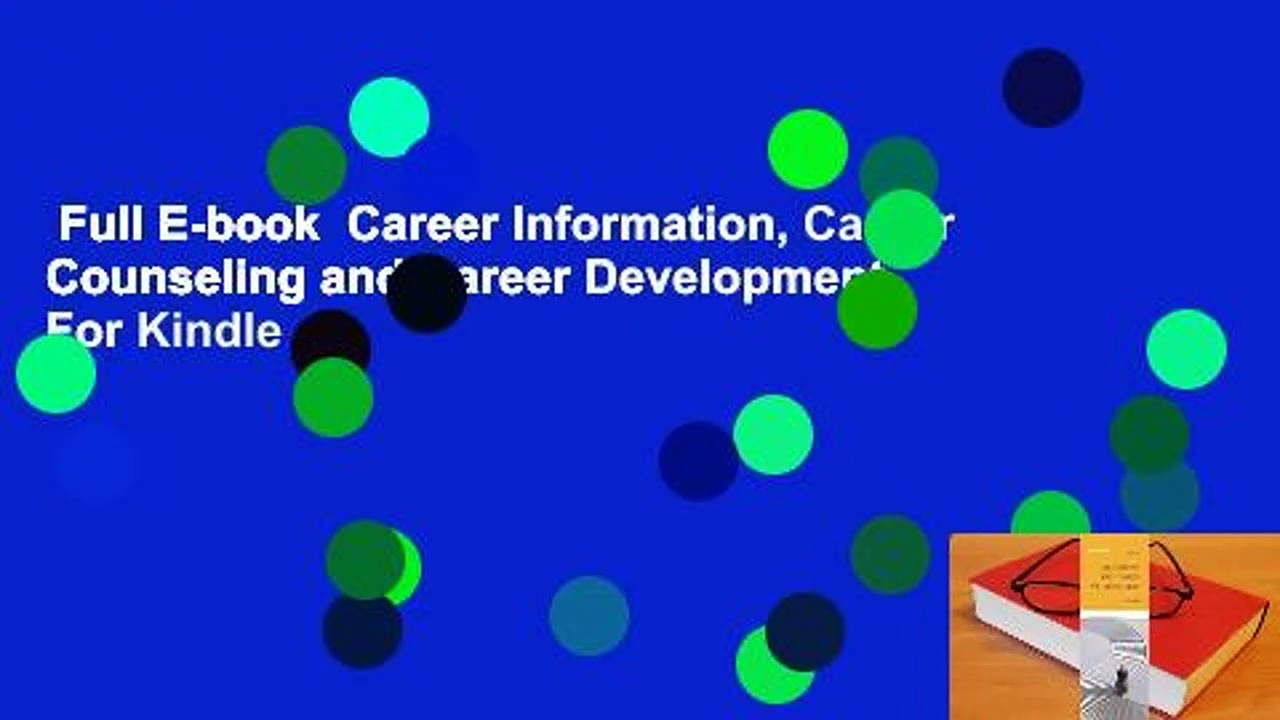 Full E-book  Career Information, Career Counseling and Career Development  For Kindle