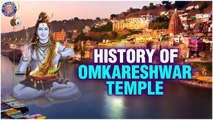 History of Omkareshwar Temple I Significance and Facts of Omkareshwar Temple