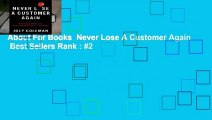 About For Books  Never Lose A Customer Again  Best Sellers Rank : #2