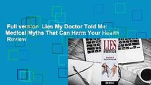 Full version  Lies My Doctor Told Me: Medical Myths That Can Harm Your Health  Review