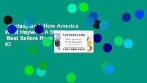 Fantasyland: How America Went Haywire: A 500-Year History  Best Sellers Rank : #3
