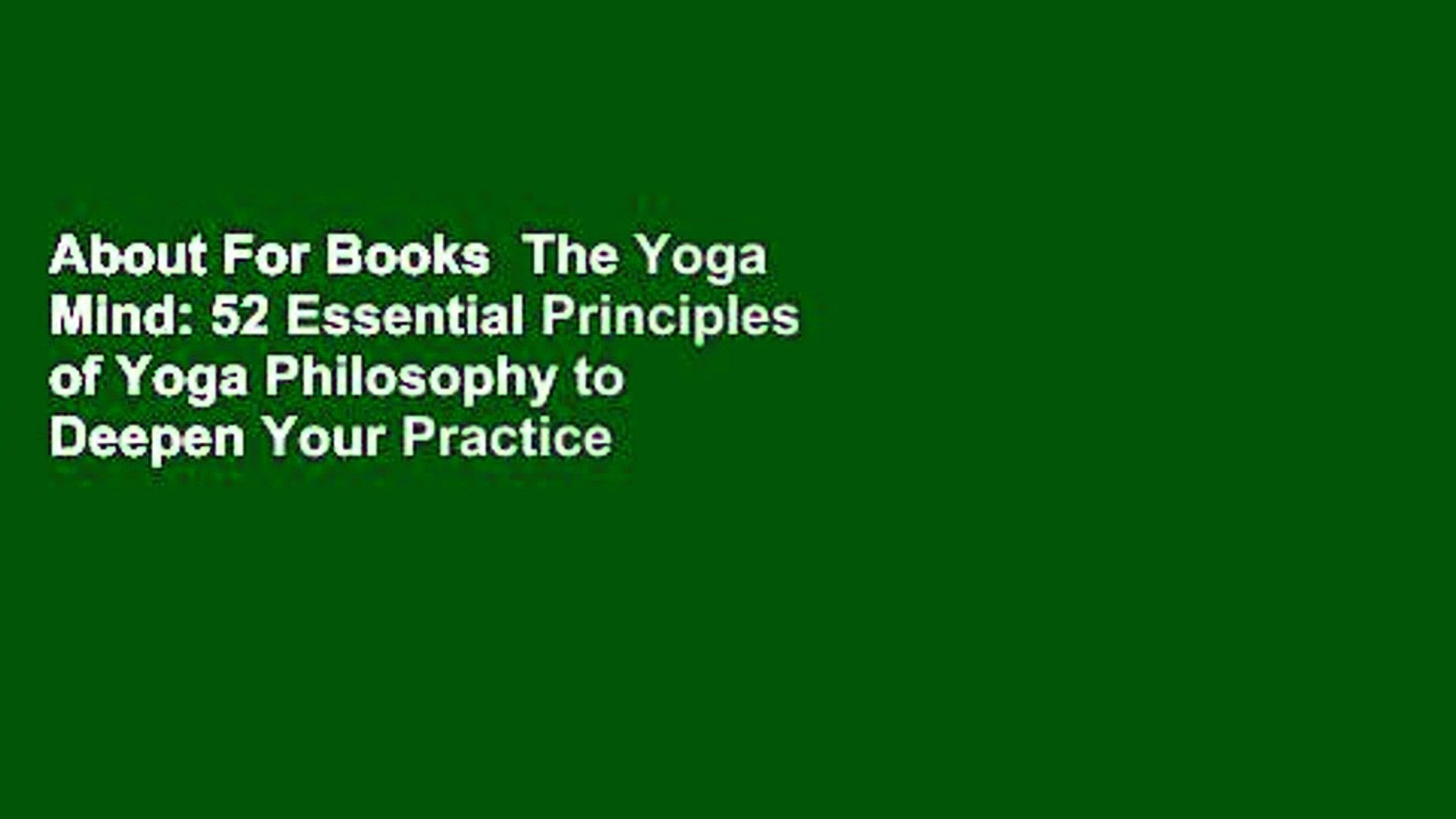 About For Books The Yoga Mind 52 Essential Principles Of Yoga Philosophy To Deepen Your Practice Video Dailymotion