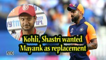 IANS at World Cup | Kohli, Shastri wanted Mayank as replacement