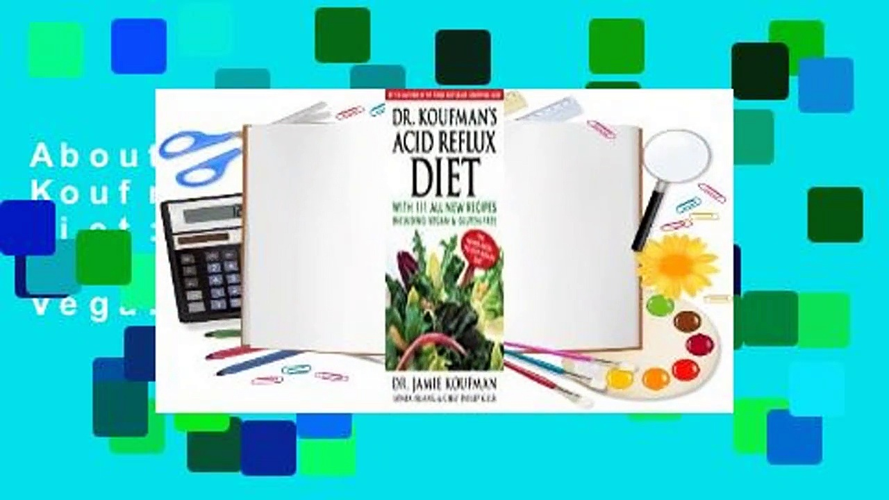 About For Books  Dr. Koufman's Acid Reflux Diet: With 111 All New Recipes Including Vegan
