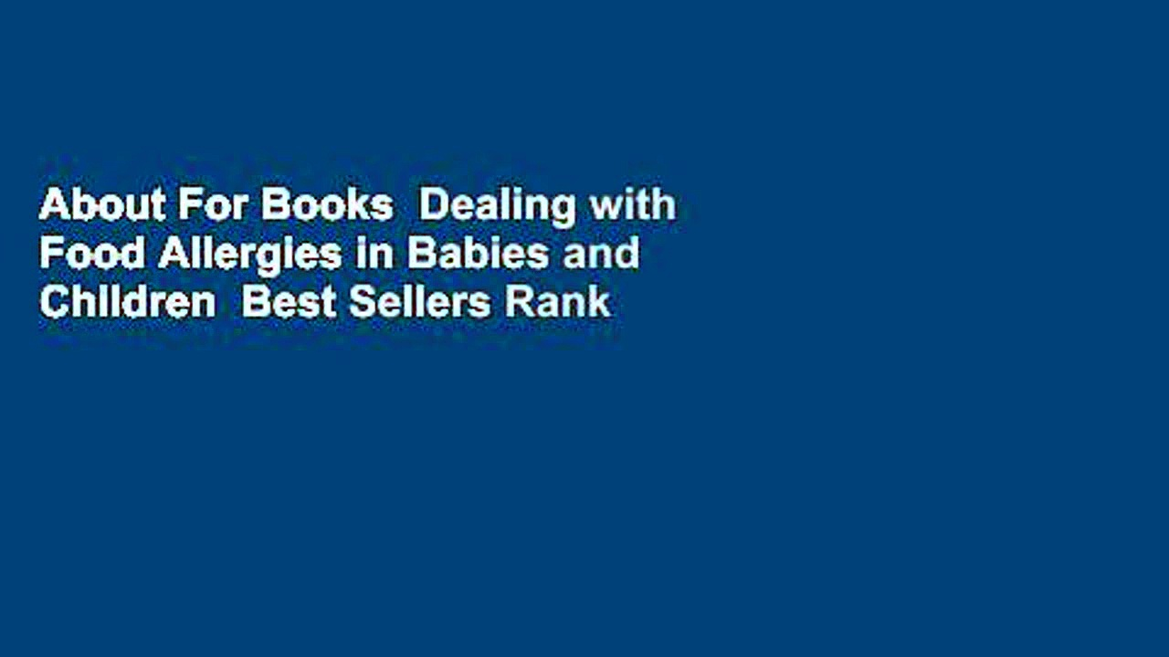 About For Books  Dealing with Food Allergies in Babies and Children  Best Sellers Rank : #4